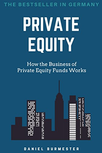 Amazon private equity how the business of private equity funds private equity how the business of private equity funds works by burmester daniel fandeluxe Images