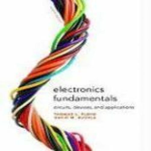 Electronics Fundamentals circuits, devices, and applications