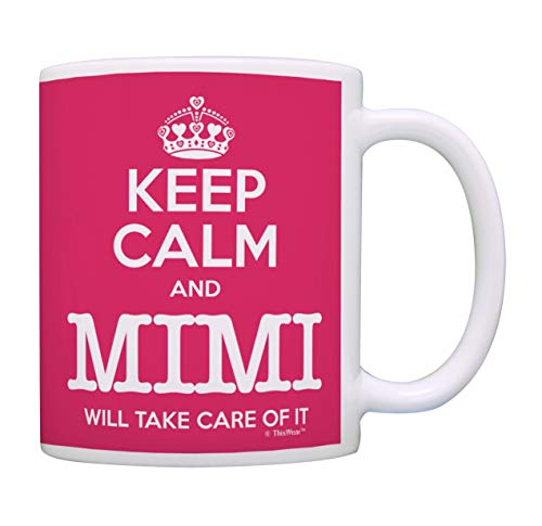 Mimi Mother's Day Gift Keep Calm Mimi Will Take Care of It Funny Gift Mimi Coffee Cup Tea Cup Pink (Funny Nicknames To Call Your Best Friend)