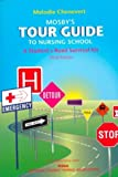 Tour Guide to Nursing School : A Student's Road Survival Kit, Chenevert, Melodie, 0815115393