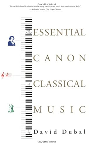 The Essential Canon of Classical Music: David Dubal: 9780865476646