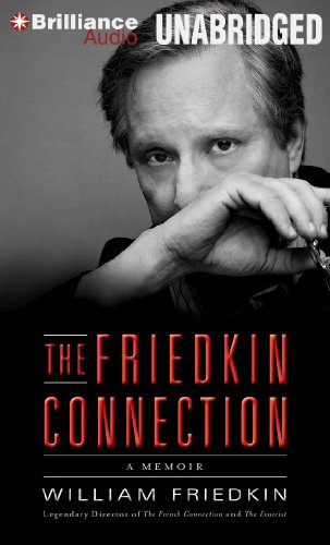 The Friedkin Connection: A Memoir by Brilliance Audio