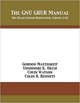The GNU GRUB Manual: The GRand Unified Bootloader, Version 2 02