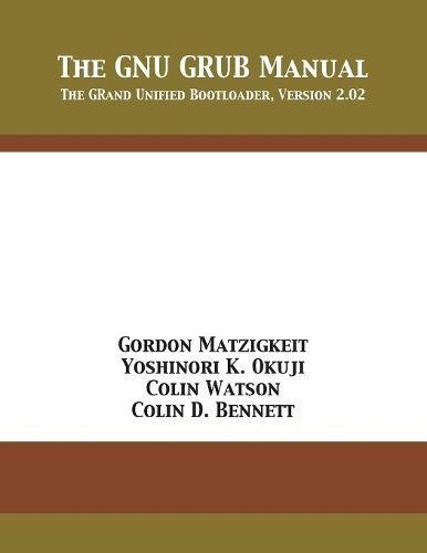 The GNU GRUB Manual: The GRand Unified Bootloader, Version 2.02