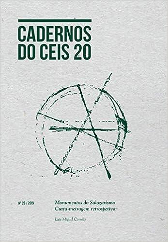 Cadernos do Ceis 20 Nº26: Monumentos do Salazarismo. Curta-metragem retrospetiva