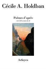Poèmes d'après : Suivi de La route du sel par Cécile A. Holdban