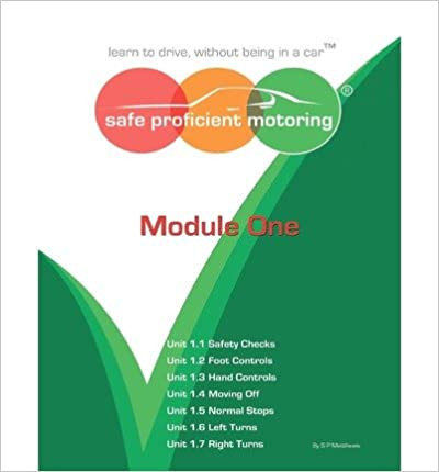 Book { [ SAFE PROFICIENT MOTORING MODULE ONE: