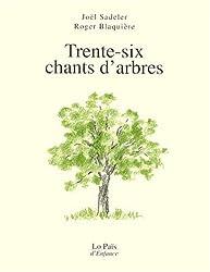 Trente-six chants d'arbres