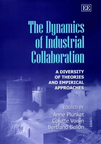 Read Online The Dynamics of Industrial Collaboration: A Diversity of Theories and Empirical Approaches ebook