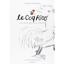 COQ RICO (LE) : LA CUISINE DES BELLES VOLAILLES