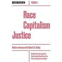 Race Capitalism Justice: Volume 1 (Boston Review / Forum)