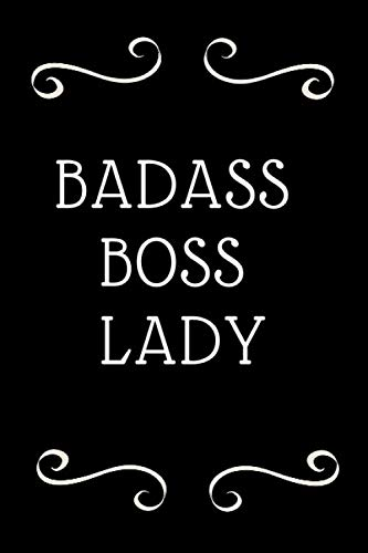 (Badass Boss Lady: Funny Notebook/Journal For Women/Business Woman/Coworkers/Friends/Funny Office Gag Gift/Gift For Boss/ Funny Office Notebook)