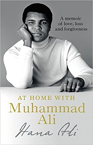 At Home with Muhammad Ali: A Memoir of Love, Loss and