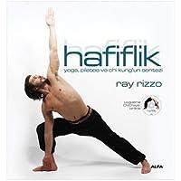 Hafiflik: Yoga, pilates ve chi kung'un sentezi