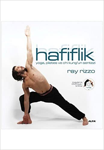 Hafiflik: Yoga, pilates ve chi kungun sentezi (Turkish ...