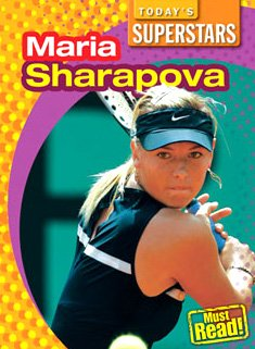 Maria Sharapova  Todays Superstars