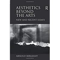 Aesthetics beyond the Arts: New and Recent Essays