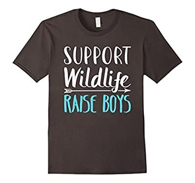 Support Wildlife Raise Boys - Funny Mother's Day T-Shirt