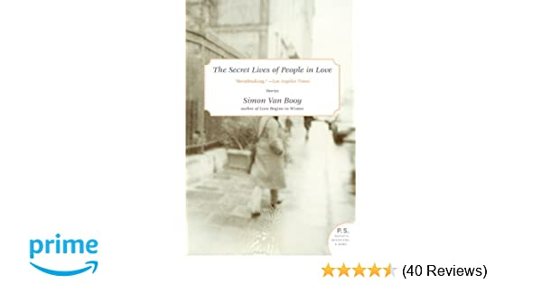 The Secret Lives of People in Love: Stories (P S ): Simon