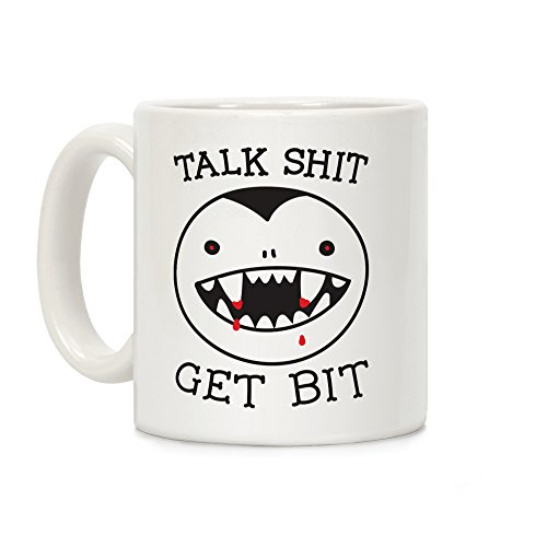 LookHUMAN Talk Shit Get Bit White 11 Ounce