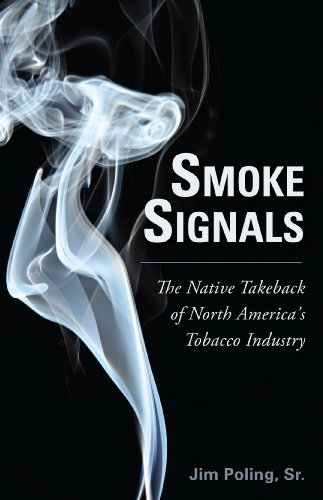 Smoke Signals: The Native Takeback of North America's Tobacco Industry (Cigarettes Virginia)