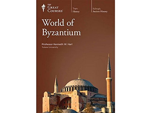 The Great Courses: The World of Byzantium by Teaching Company Great Courses