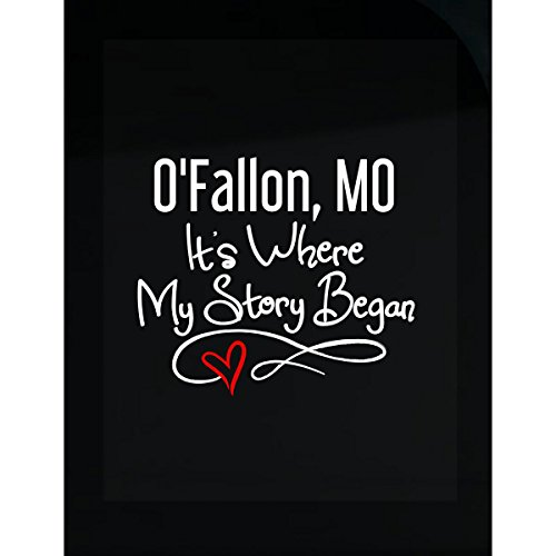 O'fallon Mo Where My Story Began Hometown Home City Birth - Sticker -