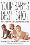 Your Baby's Best Shot: Why Vaccines Are Safe and