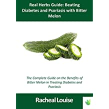 Real Herbs Guide:Beating Diabetes and Psoriasis with Bitter Melon
