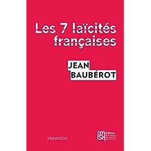Les sept laïcités françaises: Le modèle français de laïcité n'existe pas (Interventions)