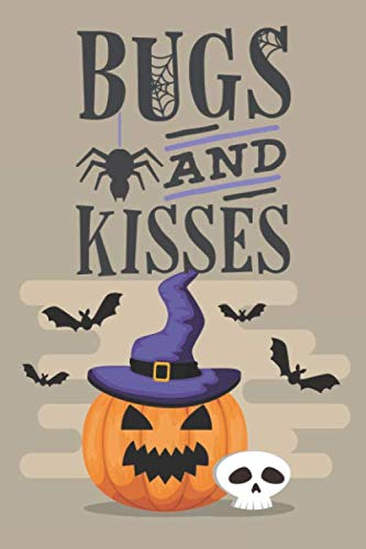 Bugs And Kisses: Funny Halloween Quote Notebook - Crazy Pumpkin and spider, holiday in October