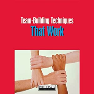 Team Building Techniques That Work Audiobook