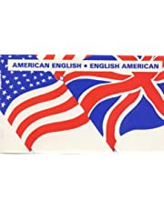 American-English, English-American: A Two-way Glossary of Words in Daily Use on Both Sides of the Atlantic