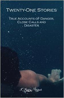 Descargar Torrent Ipad Twenty-one Stories: True Accounts Of Danger, Close Calls And Disaster Todo Epub