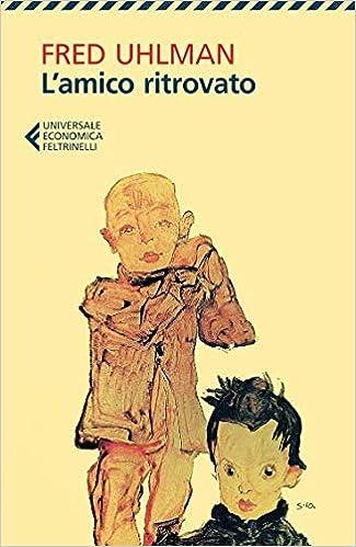 Amazon.it: L'amico ritrovato - Uhlman, Fred, Castagnone, M. - Libri