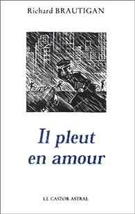 Il pleut en amour par Richard Brautigan