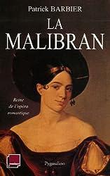 La Malibran : Reine de l'opéra romantique