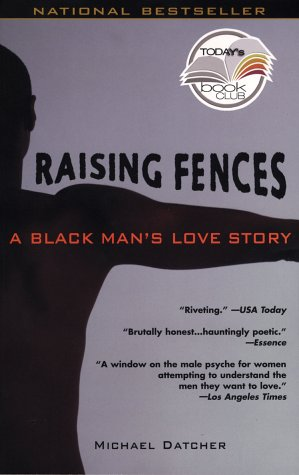 Raising Fences: A Black Man's Love Story (Today Show Book Club #4) (Of Show Negroes Book)