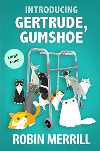 Introducing Gertrude, Gumshoe: Large Print Edition