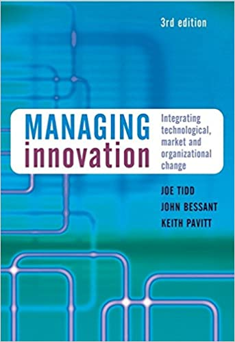 Managing Innovation: Integrating Technological, Market and Organizational Change, 3rd Edition