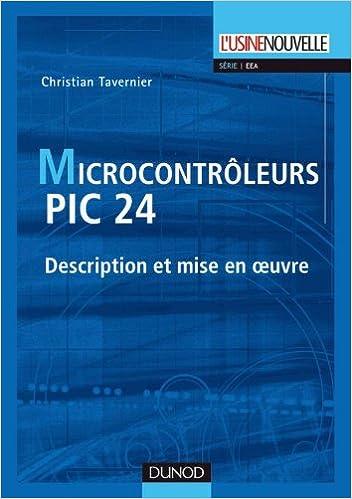 Téléchargement Les microcontrôleurs PIC 24 - Description et mise en oeuvre pdf, epub