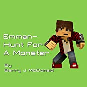 Emman: Hunt for a Monster: Monster, Volume 5 | Barry J. McDonald