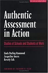 Authentic Assessment in Action: Studies of Schools and Students at Work (The Series on School Reform)