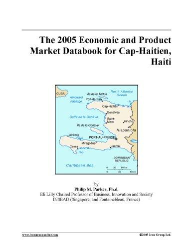 The 2005 Economic and Product Market Databook for Cap-Haitien, Haiti PDF