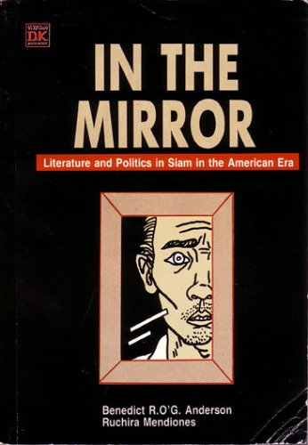 Book cover from In the Mirror: Literature and Politics in Siam in the American Era by Benedict R. Og Anderson