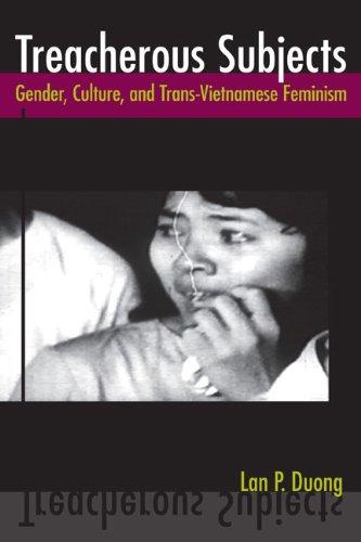 Treacherous Subjects: Gender, Culture, and Trans-Vietnamese Feminism (Asian American History & Cultu) pdf epub
