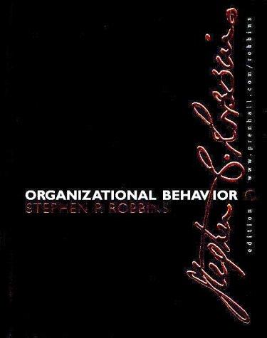 Organizational Behavior: Concepts, Controversies, Applications