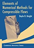 Elements of Numerical Methods for Compressible Flows, Knight, Doyle D., 1107407028