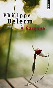 À Garonne par Delerm