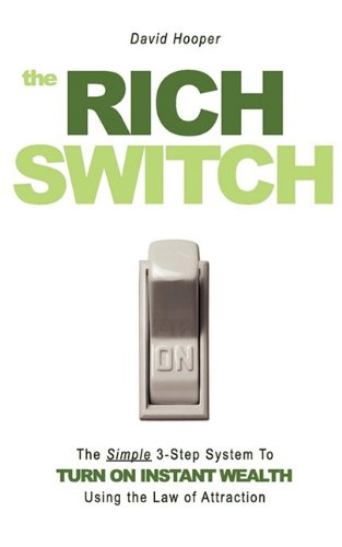 The Rich Switch - The Simple 3-Step System to Turn on Instant Wealth Using the Law of Attraction